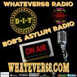 Bob's Asylum Radio recorded live on whatever68.com 9/16/17