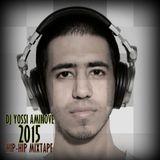 DJ Yossi Aminove - 2015 Hip-Hop Hits Mixtape