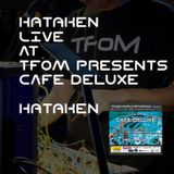 Hataken - Live at TFoM presents Cafe Modular @ Super deluxe