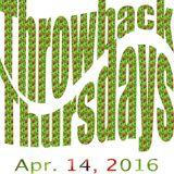 Throwback Thursdays - Apr. 14, 2016