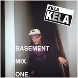 Killa Kela -  Basement Mix 1