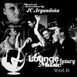 LOUNGE LUXURY MUSIC Vol. 6 By JC ARGANDOÑA Part. 1