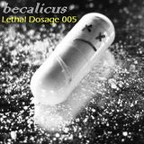 becalicus - Lethal Dosage 005