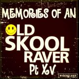 Memories Of An Oldskool Raver Pt XV