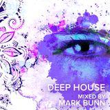 Deep House (March 2019) - Mixed by Mark Bunn