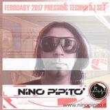 Nino Pipito' Pressing Techno Dj Set February 2017