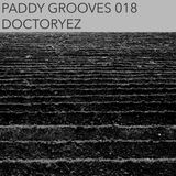 PADDY GROOVES 018 : DOCTOR.YEZ