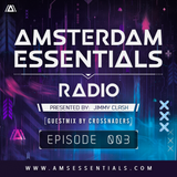 Amsterdam Essentials Radio Episode 003 [Guestmix By Crossnaders]