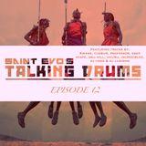 Saint Evo's Talking Drums Ep. 12