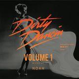 @DJNoahUK Presents @DirtyDancinOfficial Mix #01