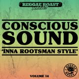 RR Podcast Volume 14: Conscious Sound inna Rootsman Style
