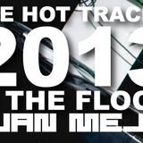 THE HOT TRACKS 2013 IN THE FLOOR BY JUAN MEJIA
