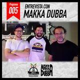 24/7 Reggae Station #005 - Entrevista a Makka Dubba (5/5/2017)