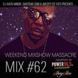 DJ Averi Minor - Weekend Mixshow Massacre Mix #62 (Power 96.5 FM Lansing, MI)
