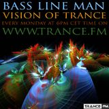 Bass Line Man On Trance.fm - Vision Of Trance Episodio 049 05-05-2014