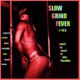 Slow Grind Fever #14.5