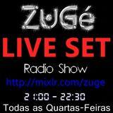 ZuGé - LIVE SET @ RADIO SHOW 05