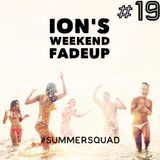 Ion's Weekend Fadeup #19