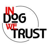 In Dog We Trust #6