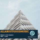 AllAboutGoodMusic Friday 11th March 2016