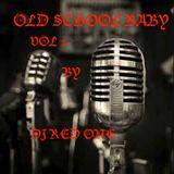 OLD SCHOOL BABY vol 1