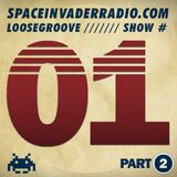 Loosegroove on Space Invader Radio Show #1 Part 2