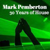 Mark Pemberton - 30 Years of House