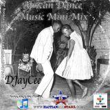 African Dance Music Mini-Mix - DJayCee {Haitian All-StarZ DJ}