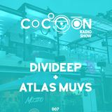 Cocoon RadioShow 007 - Special 3 hours - Divideep + Atlas Muvs