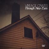 Vintage Crates Episode# 164: Through New Eyes