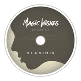 Magic Wishes by Vladimir // Episode 14