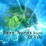 Bass Nurds - Resurrect - DJ X3R0