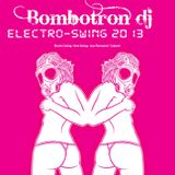ElectroSwing 2013 - Bombotron Dj Mix