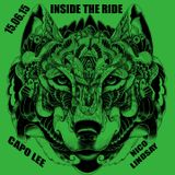 Inside The Ride featuring: Capo Lee & Nico Lindsay