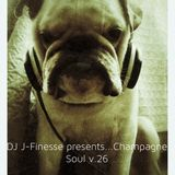 DJ J-Finesse Presents...Champagne Soul V.26