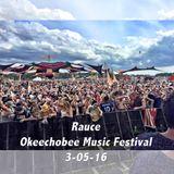 Rauce Live @ Okeechobee Music Festival 2016