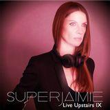 SuperJaimie Live Upstairs IX