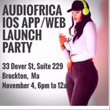 AUDIOFRICA IOS APP/WEB LAUNCH PARTY 11/4/17