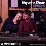 Skywire Show w/ Zuzana aka FridaΨ ft Alexa D!saster 16-Mar-19 (Threads*ZK/U)