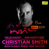 Christian Smith - Live @ It's All About the Music, Ibiza Global Radio (Ibiza, ES) - 22.08.2017