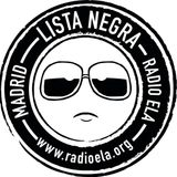 Lista Negra. 09 de Febrero 2013. Radio ELA.