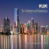 Miami : The Underground Essentials