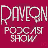Raveon Podcast #001