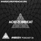 #NBSSV podcast 33 - Acid Zombeat