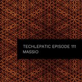 Massio - TECHLEPATIC Episode 111