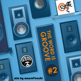 THE WORD IS GROOVE #2 (RADIO RAPTZ)