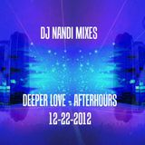Deeper Love-Afterhours (Dj Nandi Mix) 12-22-2012