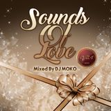 Sounds Of Love  Vol.4 -DJ MOKO MIXXX -
