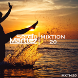 Mixtion Podcast Presented By Sergio Marttez #20