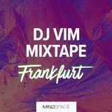Mindspace Frankfurt | Winter 2019 | Mixtape by DJ VIM